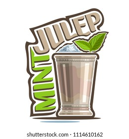 Illustration of alcohol Cocktail Mint Julep: garnish of green leaves in old silver cup, kentucky derby cocktail with heap of crushed ice, logo with title - mint julep, mocktail drink on white.