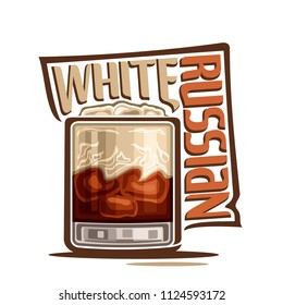 Illustration of alcohol Cocktail White Russian: classic glass with cream and coffee mixed cocktail, cube of ice, design logo with brown title text - white russian, long drink with kahlua liquor