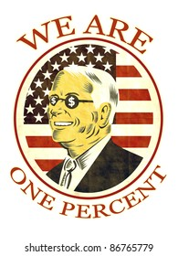 illustration of American businessman with dollar sing on glasses and words We are one percent  that also dramatizes support of the Occupy Wall Street & Occupy America protest movement