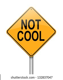 Illustration depicting a sign with a not cool concept.