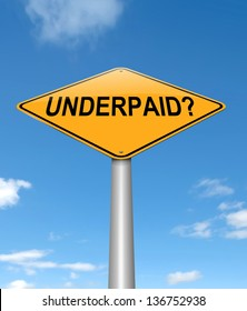 Illustration depicting a sign with an underpaid concept.
