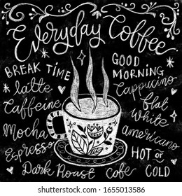 "Illustration of hand drawn ""Everyday Coffee"" lettering with coffee cup. Coffee quotes. Hand written design. Chalkboard design."