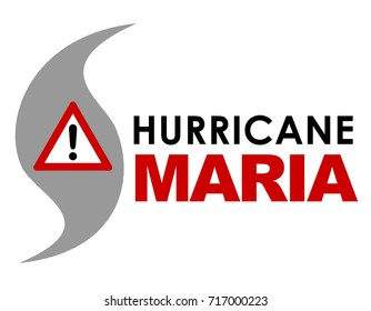 An illustration of Hurricane Maria with text and Warning Sign. Hurricane Maria is a storm that formed in September 2017 in the Caribbean.