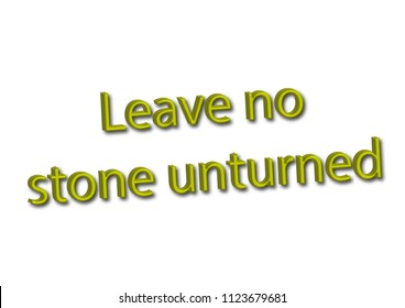 Illustration idiom write leave no stone unturned isolated in a white background composition