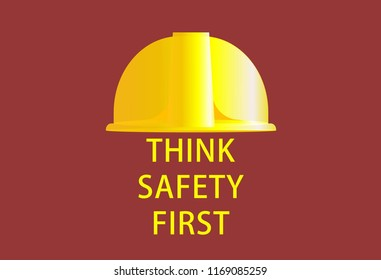 an illustration of safety helmet or hard hat with text 'think safety first'. safety concept.