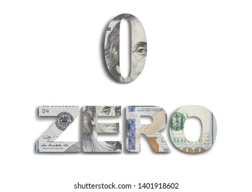 illustration of the word ZERO and digit zero , made out of 100 dollar bills.