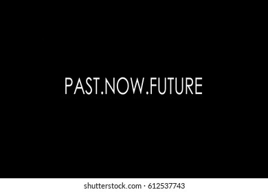 illustrative picture with word past,now and future concept isolated on black background