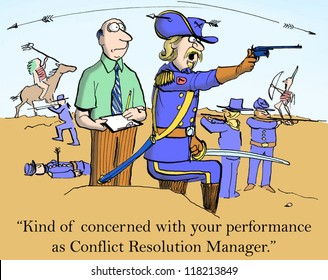 """""""I'm concerned with your performance as Conflict Resolution Manager."""""""