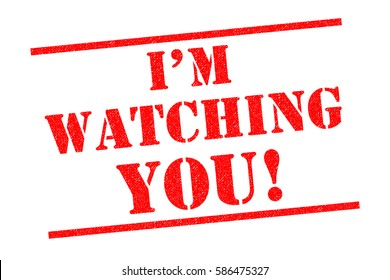 IM WATCHING YOU! red Rubber Stamp over a white background.