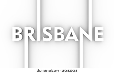 Image relative to Australia travel theme. Brisbane city name in geometry style design. Creative vintage typography poster concept. 3D rendering.