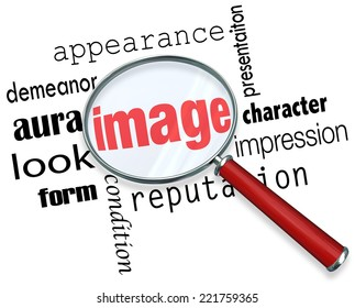 Image words under a magnifying glass to illustrate appearance, impression and demeanor