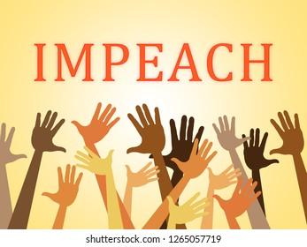 Impeach Vote To Remove Corrupt President Or Politician. Legal Indictment In Politics.