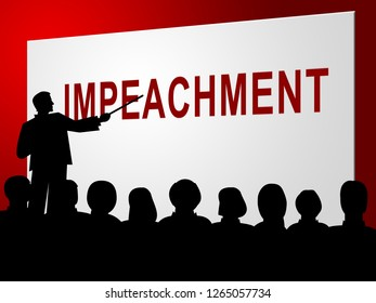 Impeachment Discussion To Remove Corrupt President Or Politician. Legal Indictment In Politics.
