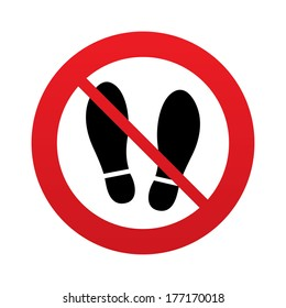 Imprint soles shoes sign icon. Shoe print symbol. Do not stay. Red prohibition sign. Stop symbol.