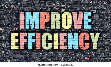 Improve Efficiency Concept. Improve Efficiency Drawn on Dark Wall. Improve Efficiency in Multicolor. Improve Efficiency Concept. Modern Illustration in Doodle Design of Improve Efficiency.