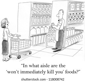 """""""In what aisle are the 'won't immediately kill you' foods?"""""""