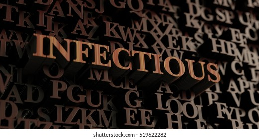 Infectious - Wooden 3D rendered letters/message.  Can be used for an online banner ad or a print postcard.
