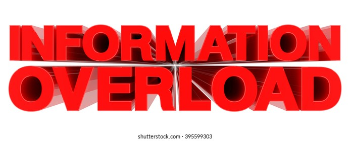 INFORMATION OVERLOAD word on white background 3d rendering