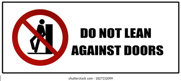 "Information sign with a silhouette of a person. The sticker with the inscription ""Do not lean against door""."