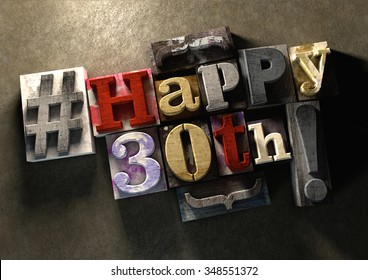Ink splattered printing wood blocks with grungy Happy 30th birthday typography. Social media hashtag gives a modern edgy graphic design feel. Trendy happy birthday title, for use on birthday card.