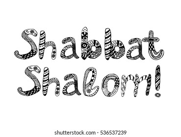 The inscription on the Shabat Shalom style doodle, zentangle. Sketch, hand draw . Postcard greetings. illustration on isolated background