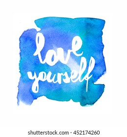 Inspiration colorful handwritten lettering, blue watercolor background: Love yourself.