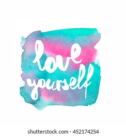 Inspiration colorful handwritten lettering, pink and aquamarine watercolor background: Love yourself.