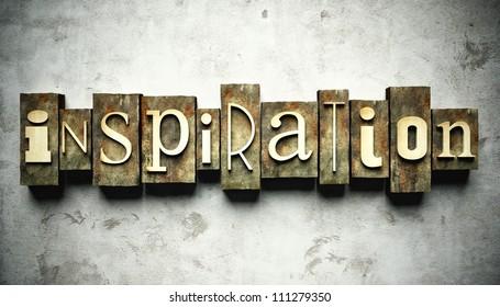 Inspiration concept, retro vintage letterpress type on grunge background