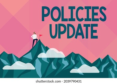 Inspiration showing sign Policies Update. Business showcase act of adding new information or guidelines formulated Abstract Reaching And Achieving Goal, Result Of Hard Work Concepts