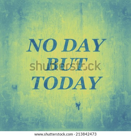 Inspirational Motivation Quotation No Day Today Stock Illustration Custom Quotation Of The Day