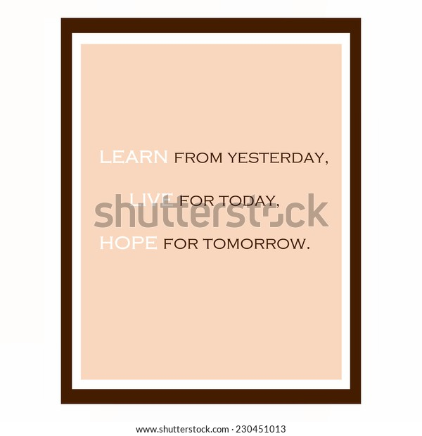 Inspirational and motivational quote. Effects poster, frame, colors background and colors text are editable. Ideal for print poster, card, shirt, mug.