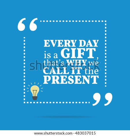 Inspirational Motivational Quote Every Day Gift Stock Illustration