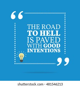 Inspirational Motivational Quote Road Hell Paved Stock Vector
