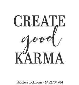 Inspirational Typographic Quote - Create good Karma