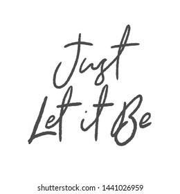 Inspirational Typographic Quote - Just let it be