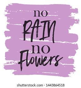 Inspirational Typographic Quote - No rain no Flowers