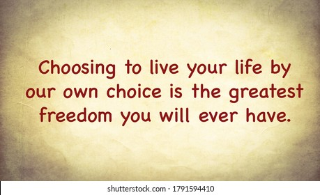 Inspire Quote about choosing to live your life written on a paper