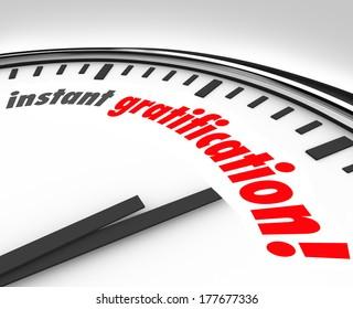 Instant Gratification Clock Fast Immediate Satisfaction