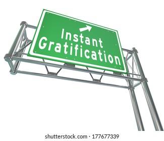 Instant Gratification Green Freeway Sign Satisfaction