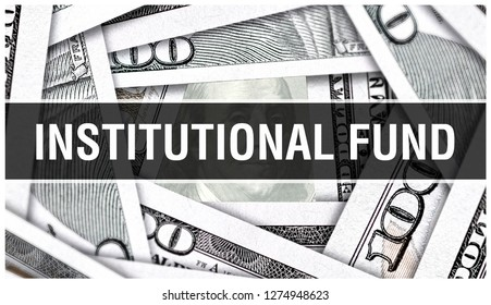 Institutional Fund Closeup Concept. American Dollars Cash Money,3D rendering. Institutional Fund at Dollar Banknote. Financial USA money banknote Commercial money investment profit concept
