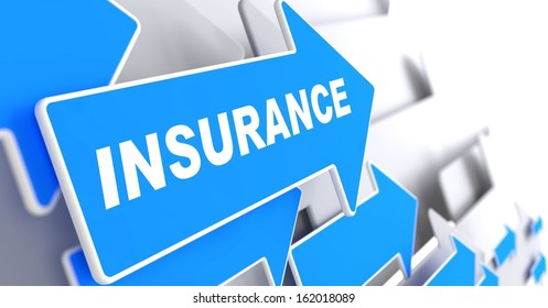 "Insurance - Business Background. Blue Arrow with ""Insurance"" Word on a Grey Background."