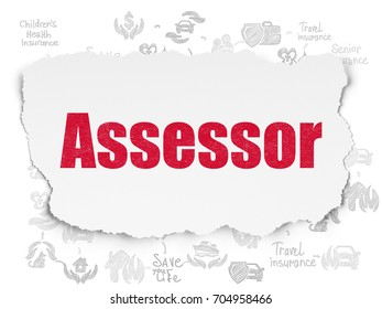 Insurance concept: Painted red text Assessor on Torn Paper background with Scheme Of Hand Drawn Insurance Icons