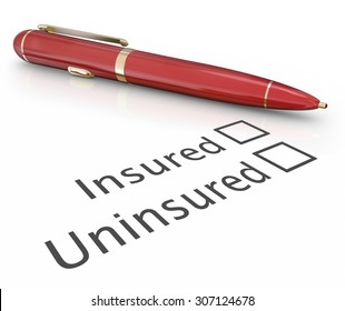 Insured or uninsured question and pen to check box to answer if you are covered by an insurance policy for medical, auto, homeowner or life protection
