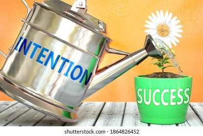 Intention helps achieving success - pictured as word Intention on a watering can to symbolize that Intention makes success grow and it is essential for profit in life and business, 3d illustration