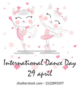 International Dance Day. April 29. Design template or greeting card. A pair of cute white ballerina cats in pink ballet tutu and pointe