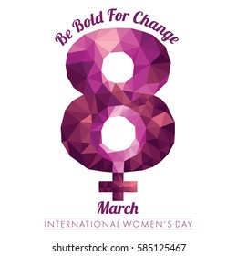International Women's Day mnemonic with numeral eight in low poly design with the caption Be Bold for Change