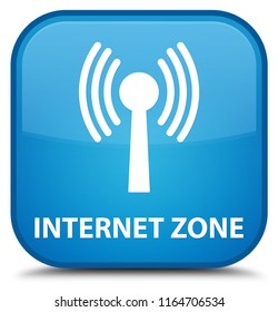 Internet zone (wlan network) isolated on special cyan blue square button abstract illustration