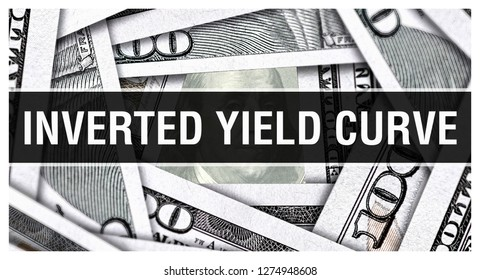 Inverted Yield Curve Closeup Concept. American Dollars Cash Money,3D rendering. Inverted Yield Curve at Dollar Banknote. Financial USA money banknote Commercial money investment profit concept