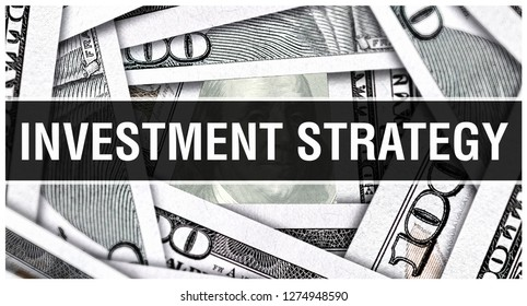 Investment Strategy Closeup Concept. American Dollars Cash Money,3D rendering. Investment Strategy at Dollar Banknote. Financial USA money banknote Commercial money investment profit concept