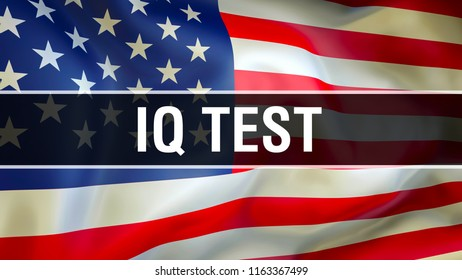 IQ Test on USA flag. intelligence quotient (IQ) assess human intelligence 3D rendering. Solving mental exam. intelligence finding solution.  intelectual mental game. Problem question challenge